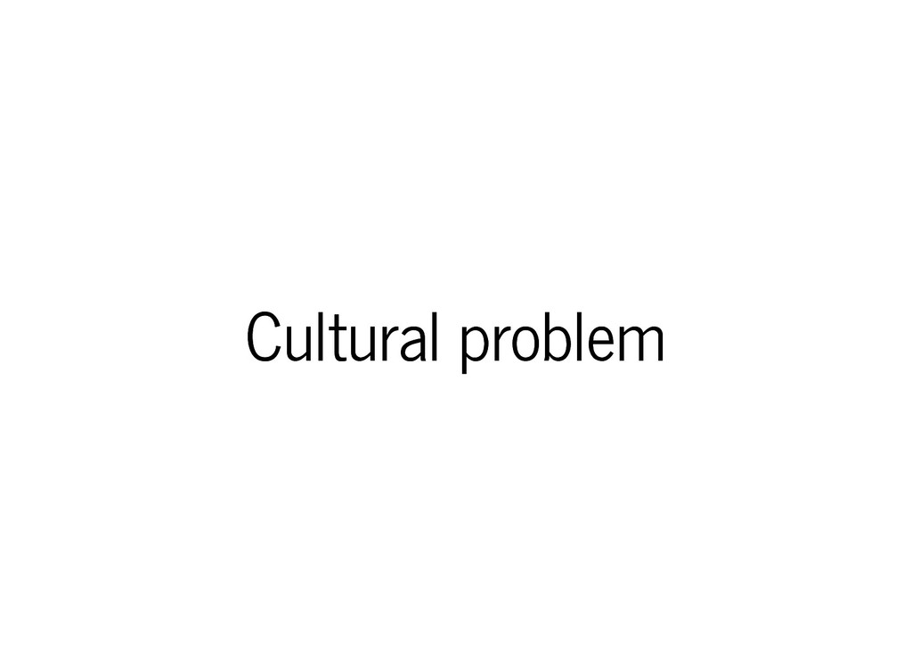Cultural problem Cultural problem