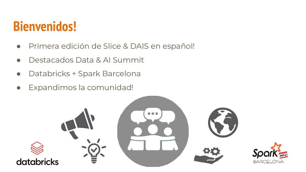 Bienvenidos! ● Primera edición de Slice & DAIS ...
