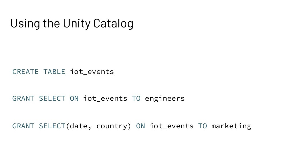 Using the Unity Catalog CREATE TABLE iot_events...