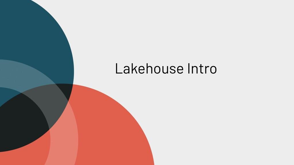 Lakehouse Intro