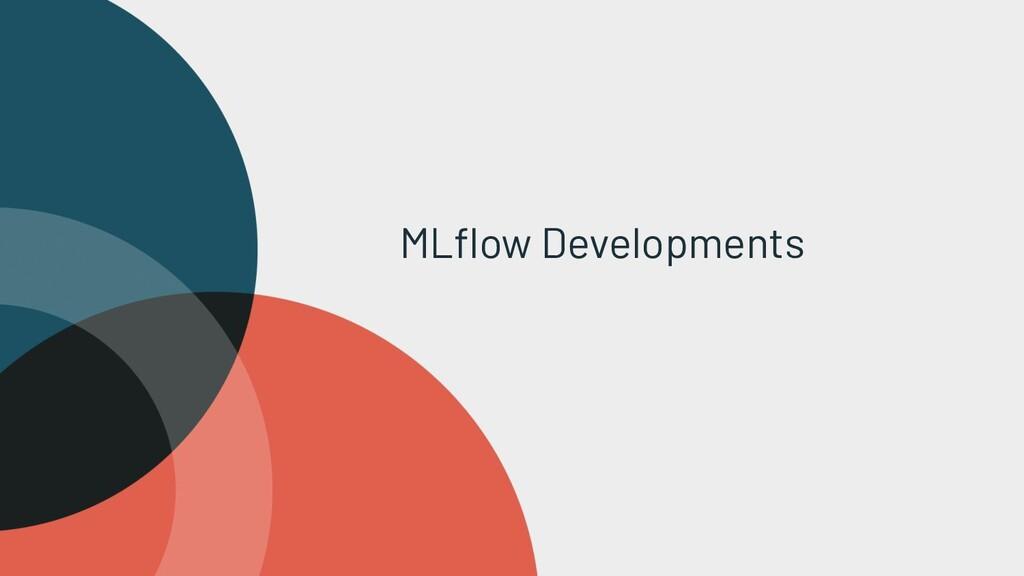 MLflow Developments