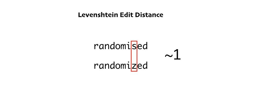 Levenshtein Edit Distance randomised randomized...