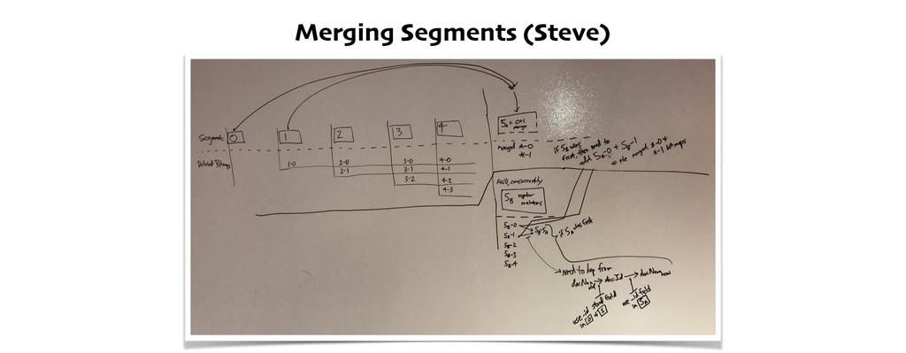 Merging Segments (Steve)