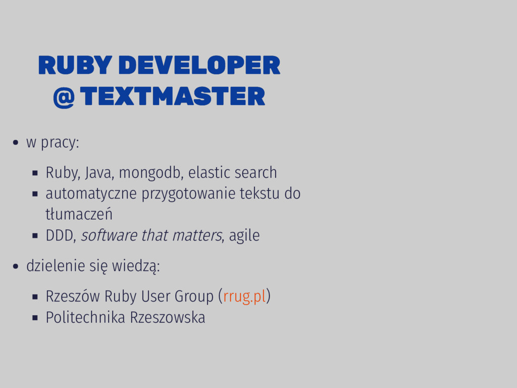 RUBY DEVELOPER RUBY DEVELOPER @ TEXTMASTER @ TE...
