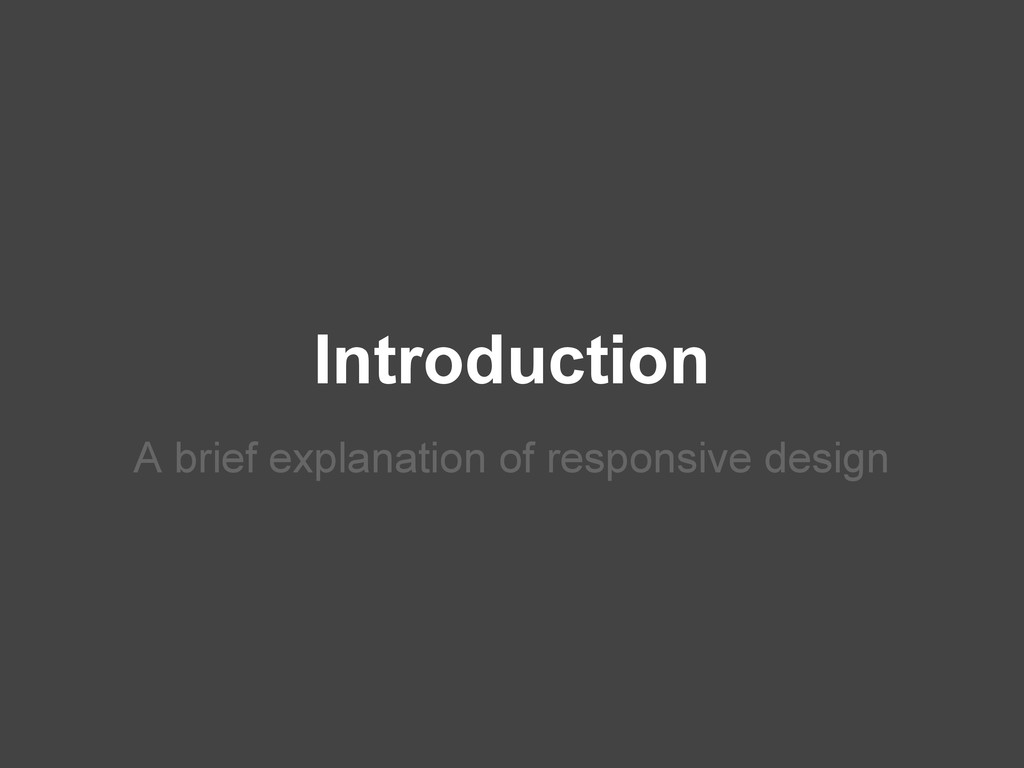 Introduction A brief explanation of responsive ...