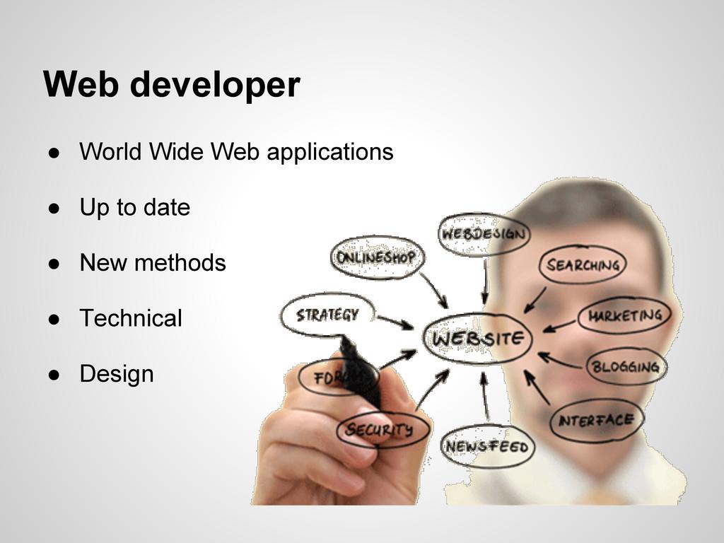 Web developer ● World Wide Web applications ● U...