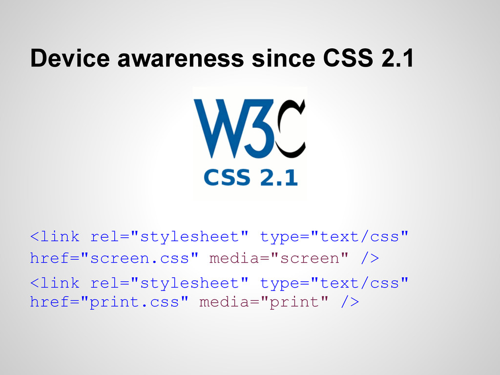 """Device awareness since CSS 2.1 <link rel=""""style..."""