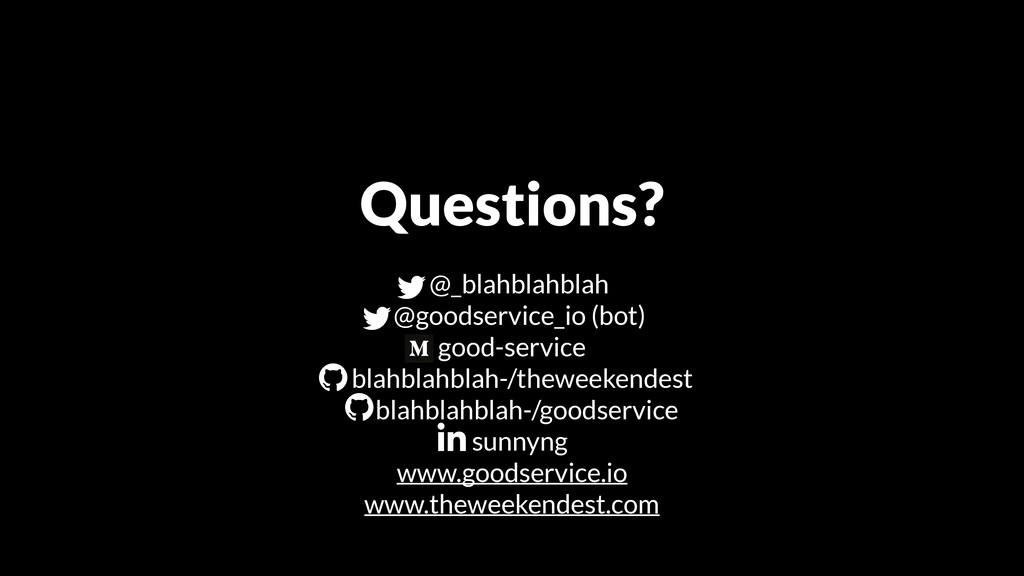 Questions? @_blahblahblah @goodservice_io (bot)...