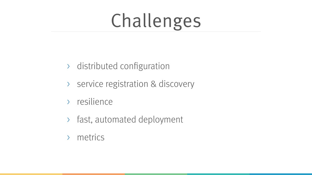 Challenges > distributed configuration > servic...