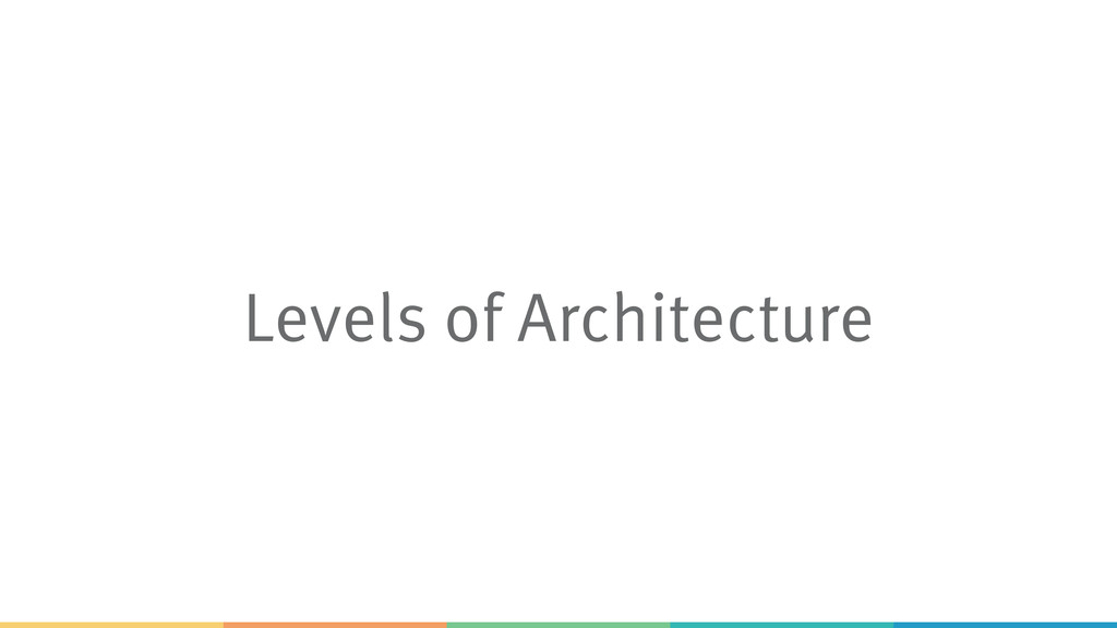 Levels of Architecture