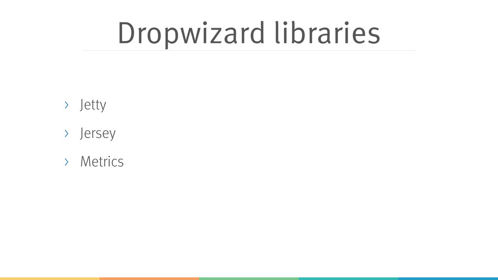 Dropwizard libraries > Jetty > Jersey > Metrics