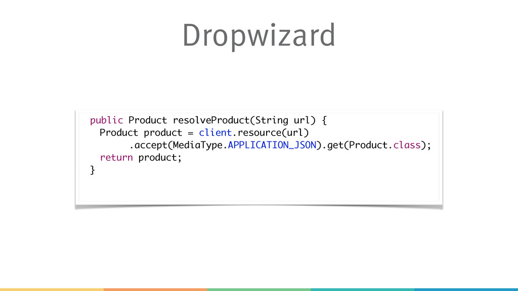 Dropwizard public Product resolveProduct(String...