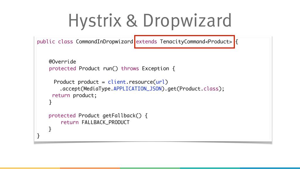 Hystrix & Dropwizard public class CommandInDrop...