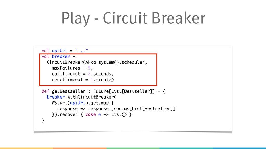 """Play - Circuit Breaker val apiUrl = """"..."""" val b..."""