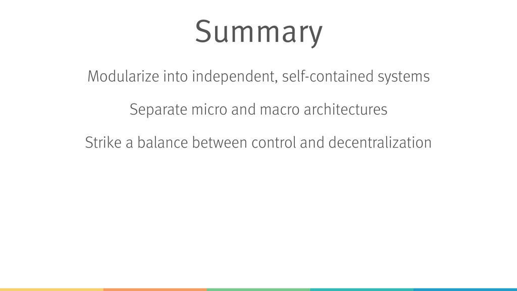 Modularize into independent, self-contained sys...