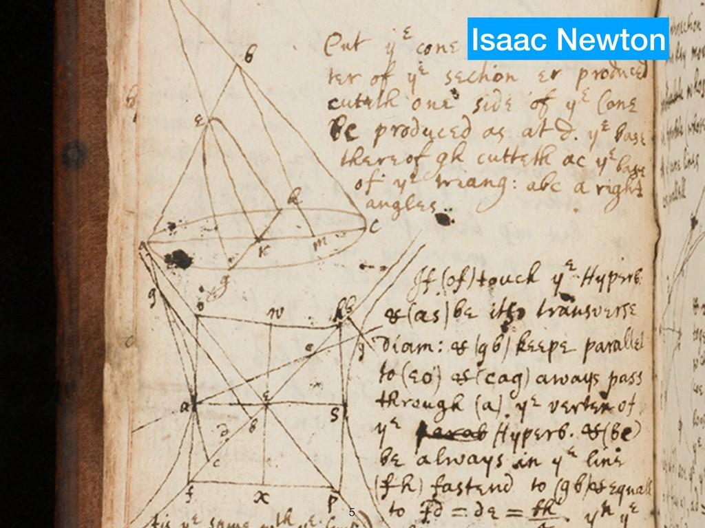 !5 Isaac Newton