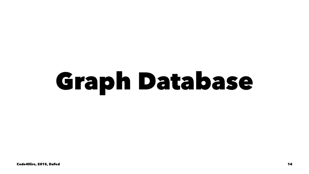 Graph Database Code4Hire, 2015, DaFed 14