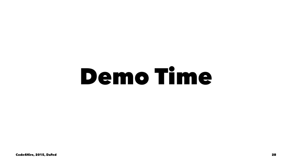 Demo Time Code4Hire, 2015, DaFed 28