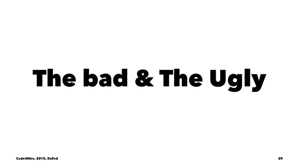 The bad & The Ugly Code4Hire, 2015, DaFed 29