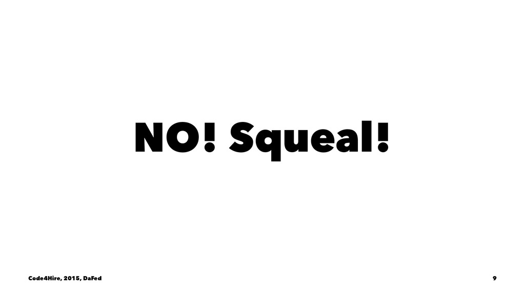 NO! Squeal! Code4Hire, 2015, DaFed 9