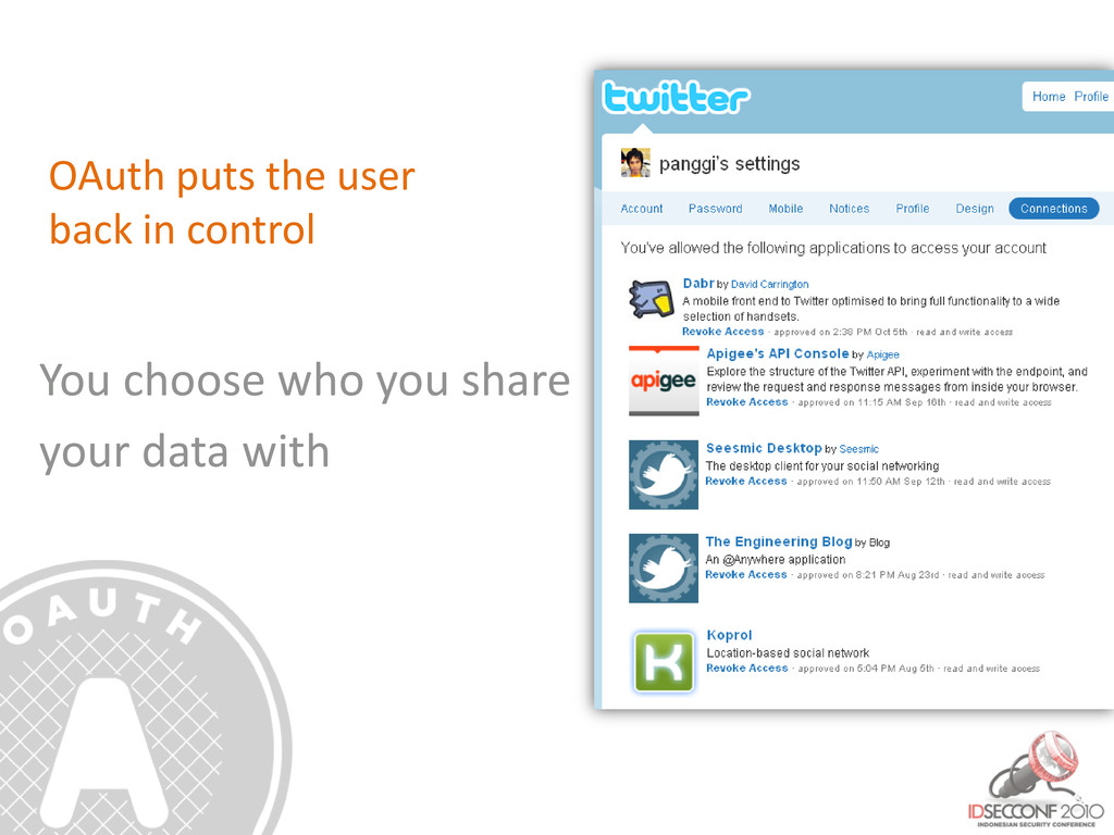 OAuth puts the user back in control You choose ...