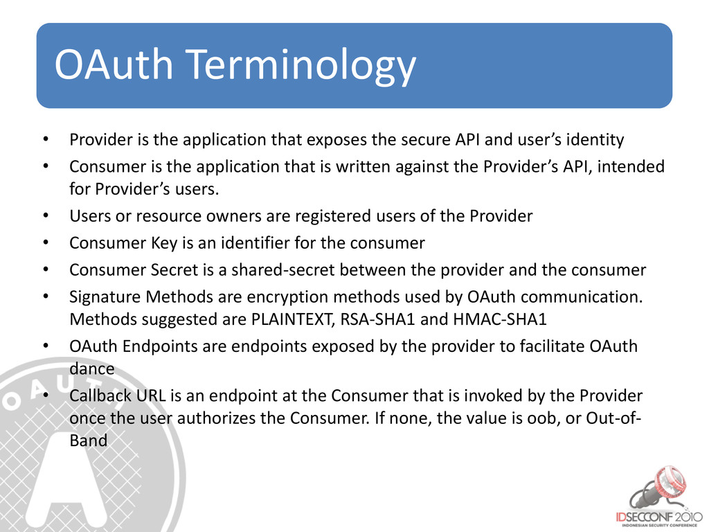 OAuth Terminology • Provider is the application...