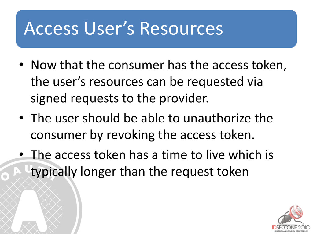 Access User's Resources • Now that the consumer...