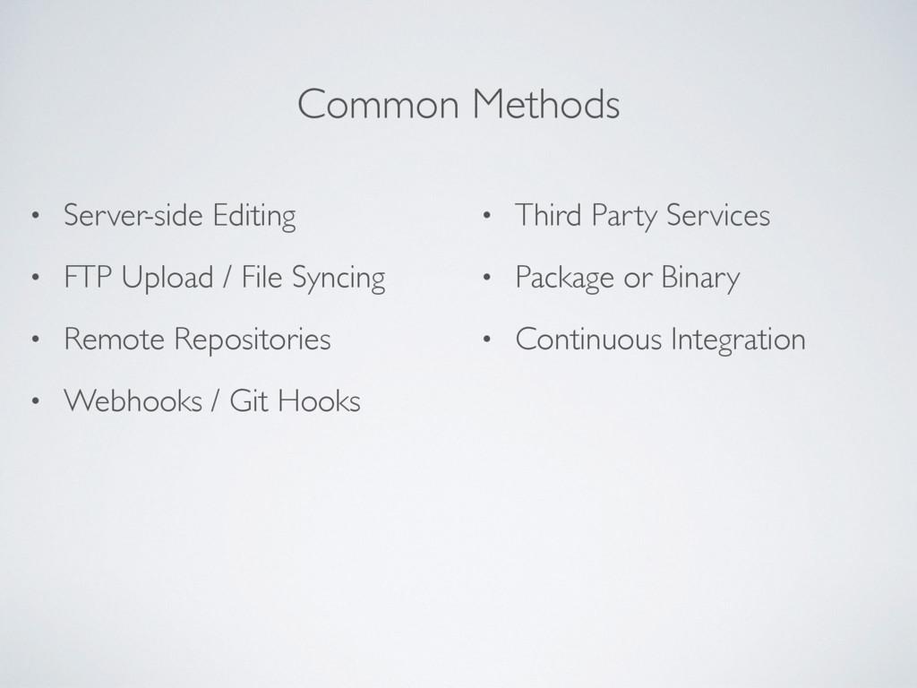Common Methods • Server-side Editing • FTP Uplo...