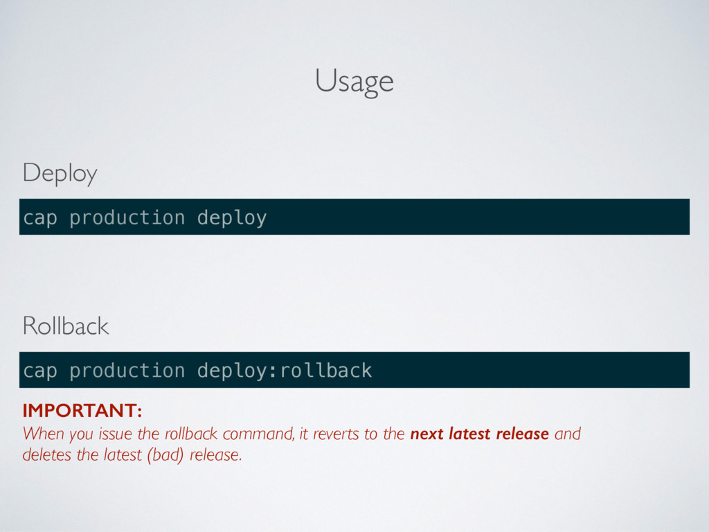 Usage Deploy Rollback IMPORTANT: When you issu...