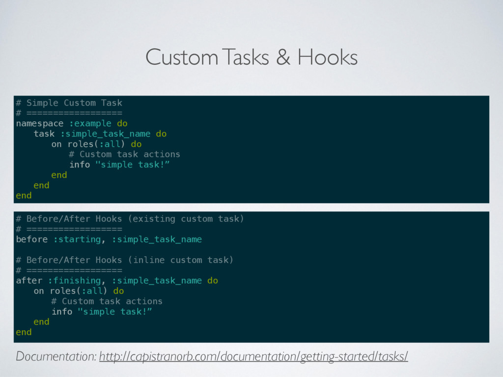 Custom Tasks & Hooks # Simple Custom Task # ===...