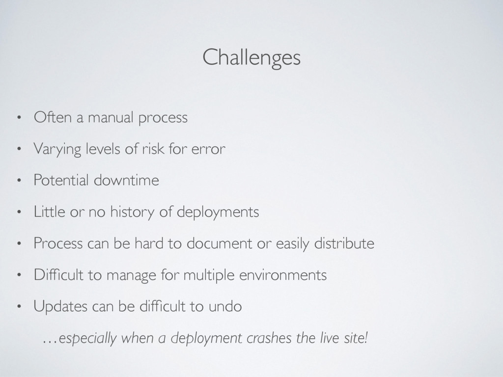 Challenges • Often a manual process • Varying l...
