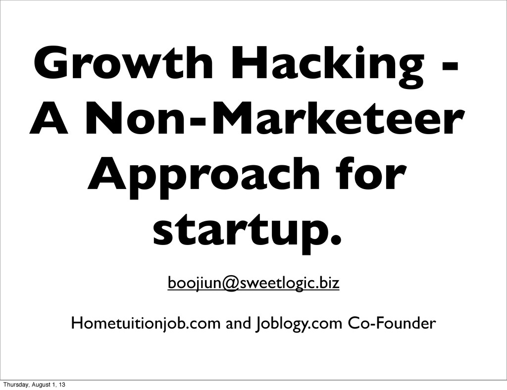 Growth Hacking - A Non-Marketeer Approach for s...