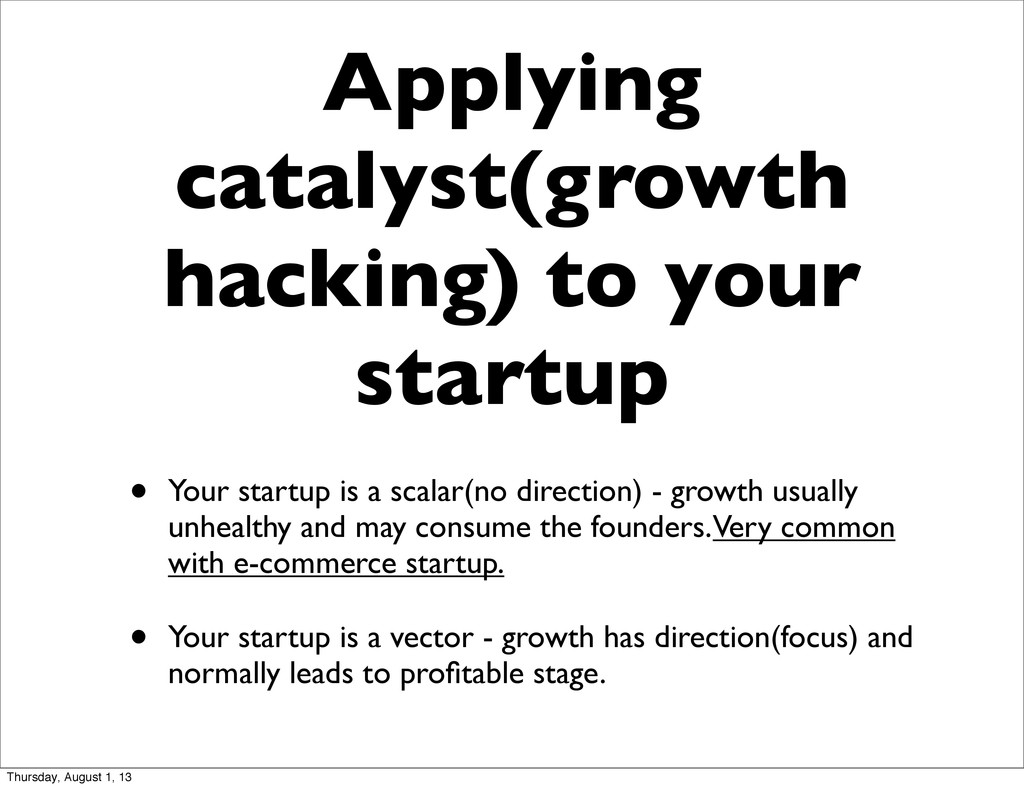 Applying catalyst(growth hacking) to your start...