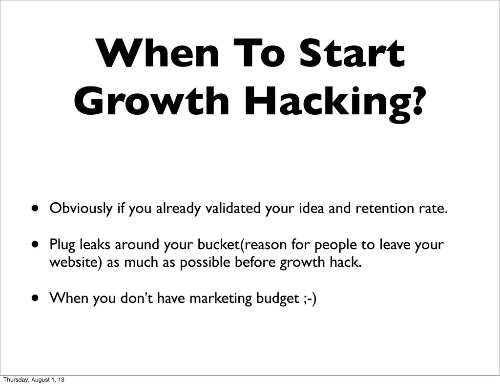 When To Start Growth Hacking? • Obviously if yo...
