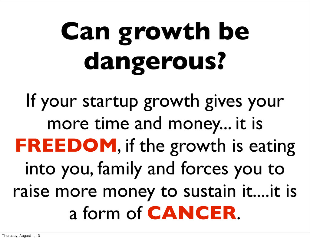 If your startup growth gives your more time and...