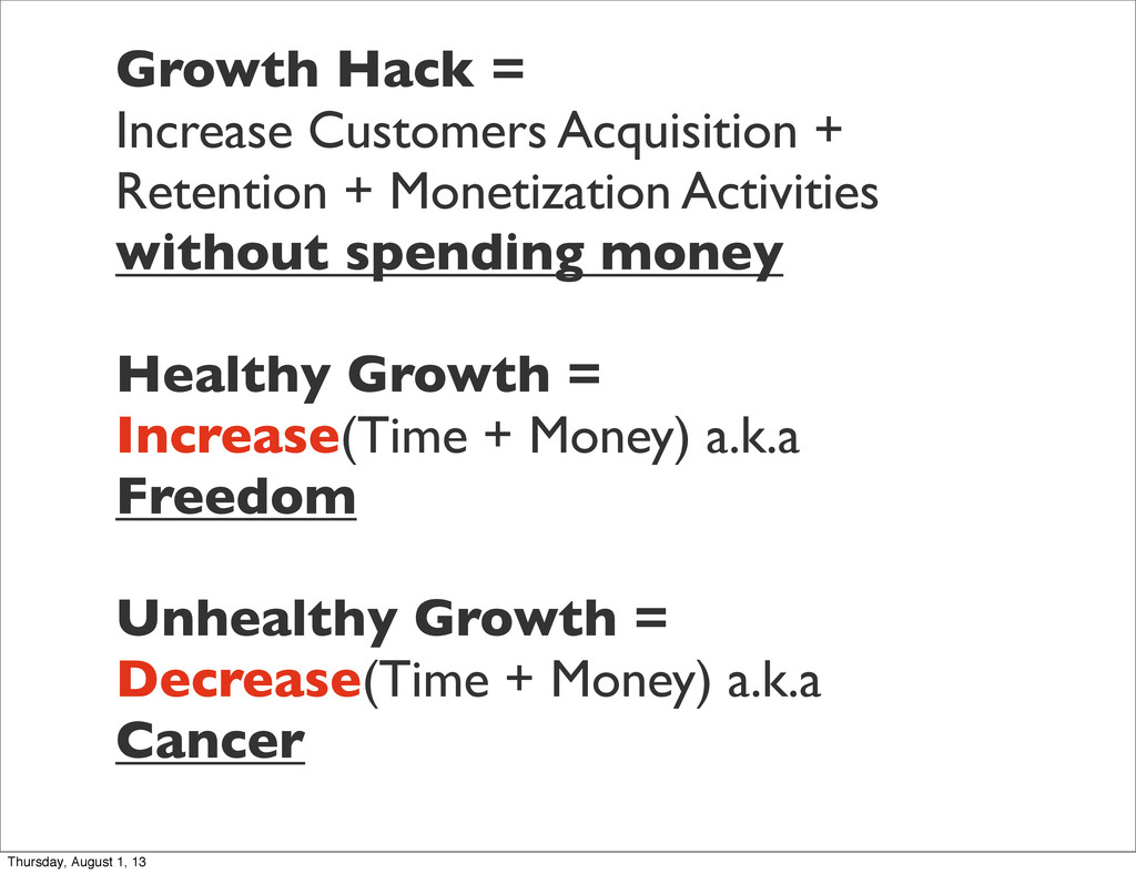 Growth Hack = Increase Customers Acquisition + ...