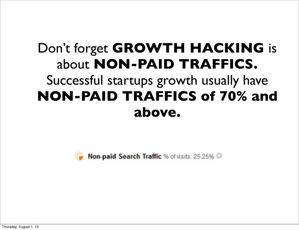 Don't forget GROWTH HACKING is about NON-PAID T...