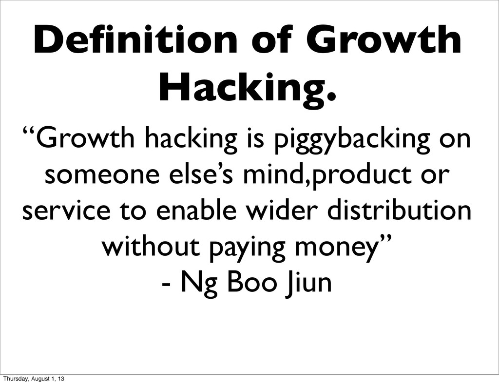 """""""Growth hacking is piggybacking on someone else..."""