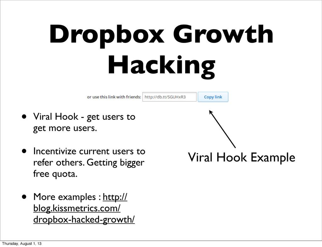 Dropbox Growth Hacking • Viral Hook - get users...