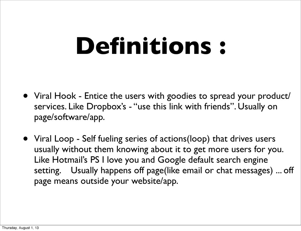 Definitions : • Viral Hook - Entice the users wi...