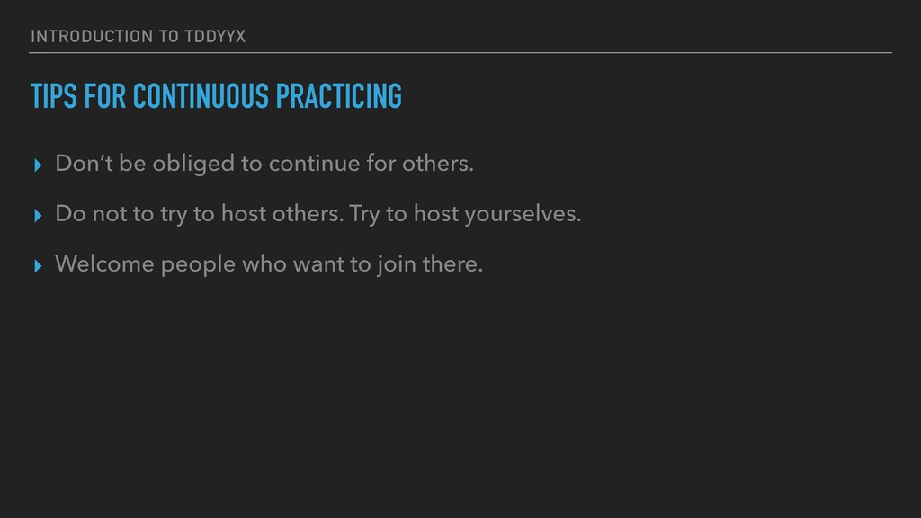 INTRODUCTION TO TDDYYΧ TIPS FOR CONTINUOUS PRAC...