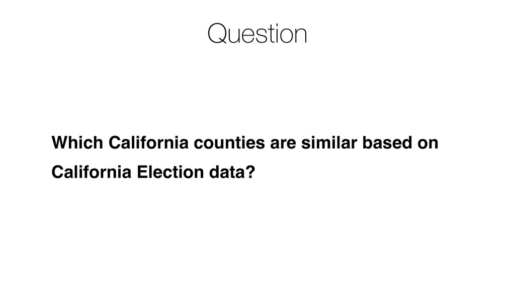 Which California counties are similar based on ...