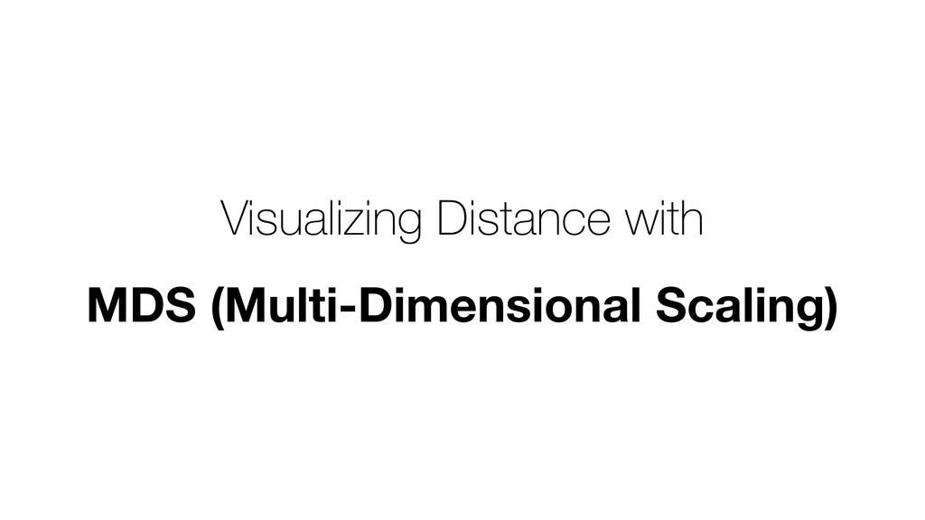 Visualizing Distance with MDS (Multi-Dimensiona...