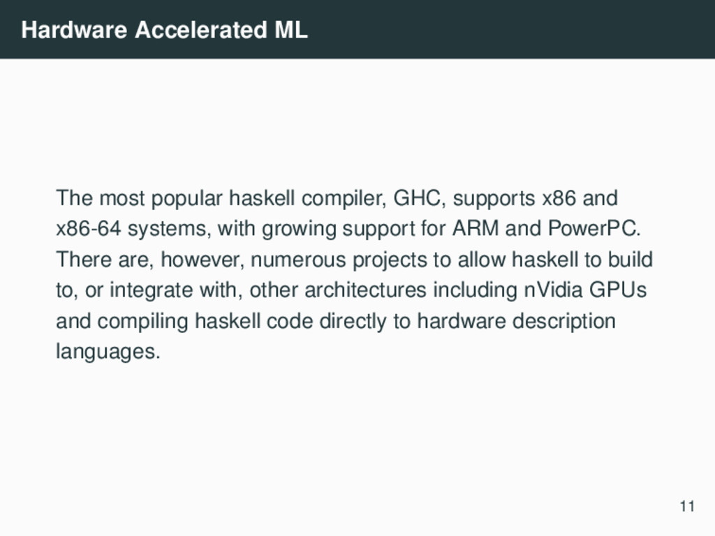 Hardware Accelerated ML The most popular haskel...
