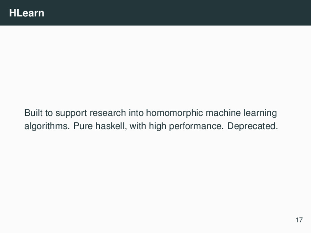 HLearn Built to support research into homomorph...