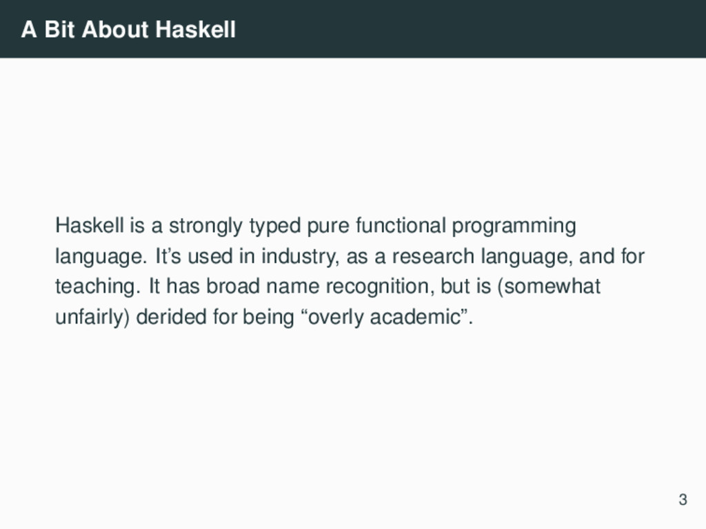 A Bit About Haskell Haskell is a strongly typed...