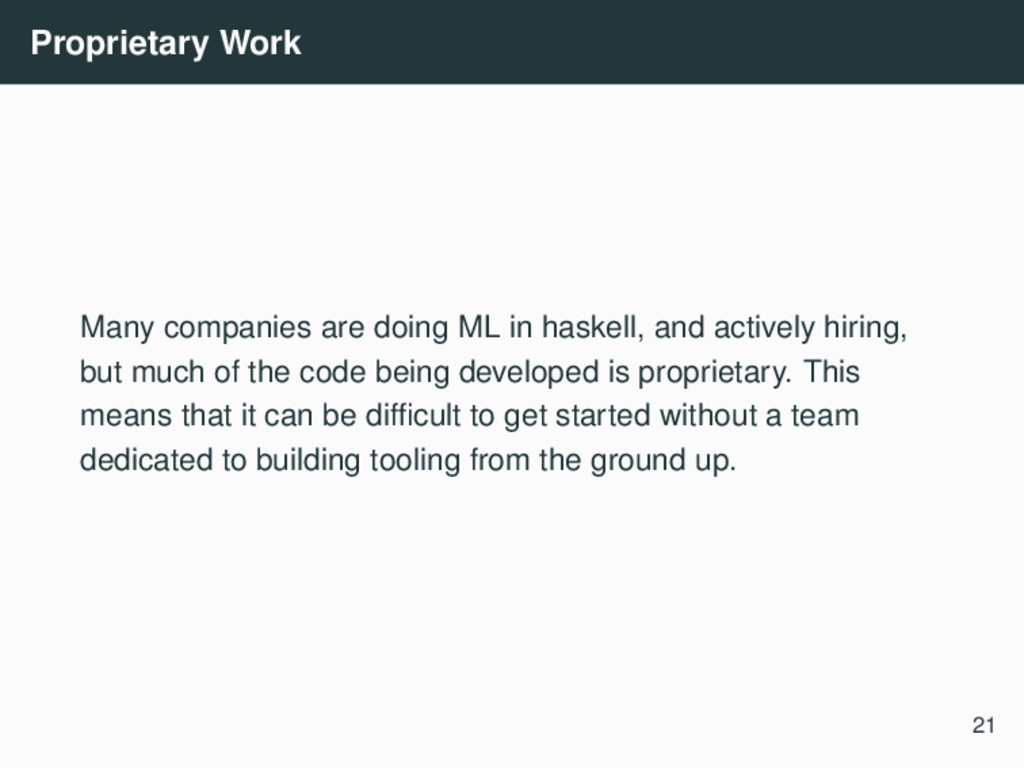 Proprietary Work Many companies are doing ML in...