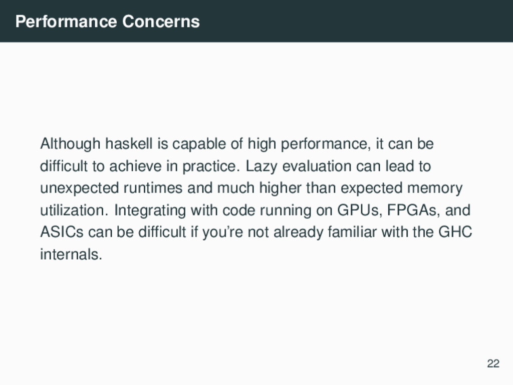 Performance Concerns Although haskell is capabl...