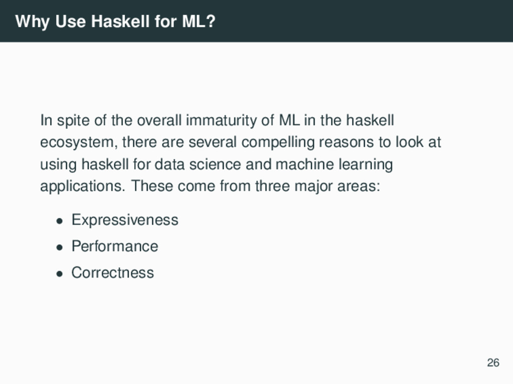 Why Use Haskell for ML? In spite of the overall...