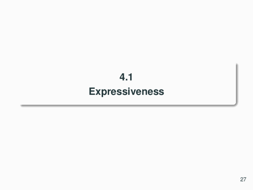 4.1 Expressiveness 27